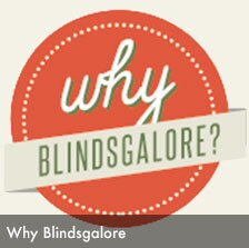 Why Blindsgalore