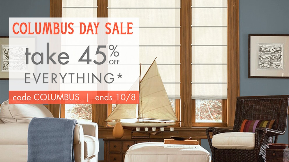columbus day sale, take 45% off everything*