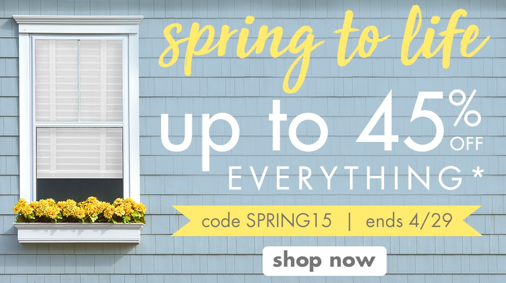 spring to life sale, take up to 45% off everything*